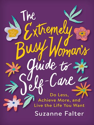 cover image of The Extremely Busy Woman's Guide to Self-Care