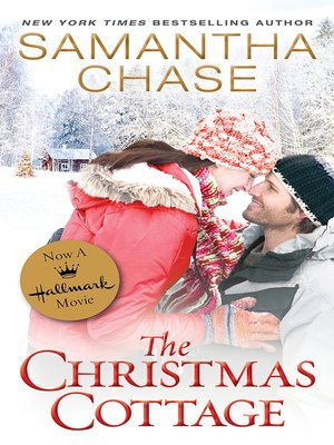 The Christmas Cottage.The Christmas Cottage Series Book 1 By Samantha Chase