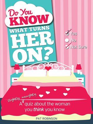 cover image of Do You Know What Turns Her On?