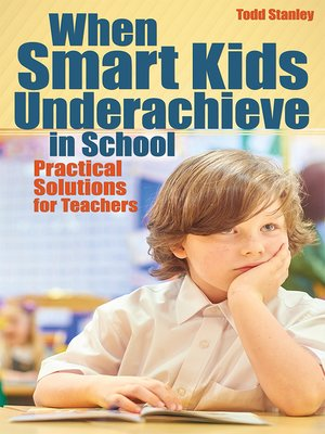 cover image of When Smart Kids Underachieve in School