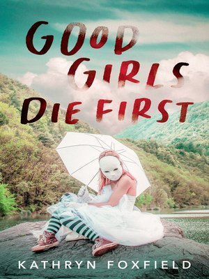 cover image of Good Girls Die First