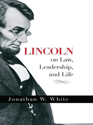 cover image of Lincoln on Law, Leadership, and Life