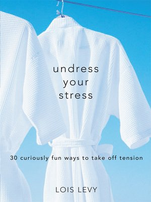 cover image of Undress Your Stress