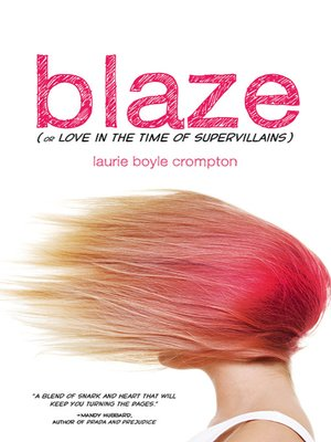cover image of Blaze (or Love in the Time of Supervillains)