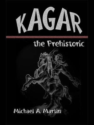 cover image of Kagar - The Prehistoric