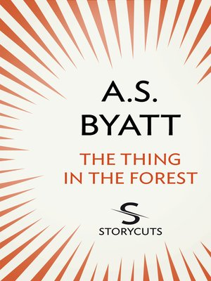 The Thing In The Forest By A S Byatt OverDrive Rakuten