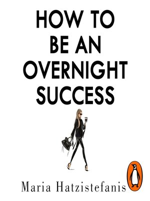 cover image of How to Be an Overnight Success