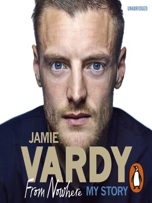 cover image of Jamie Vardy, From Nowhere, My Story