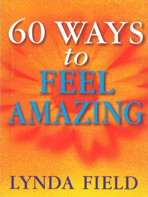 cover image of 60 Ways to Feel Amazing