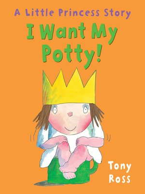 cover image of I Want My Potty! (Little Princess)