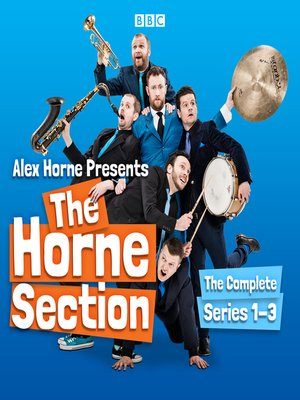 cover image of Alex Horne Presents the Horne Section, The Complete Series 1-3
