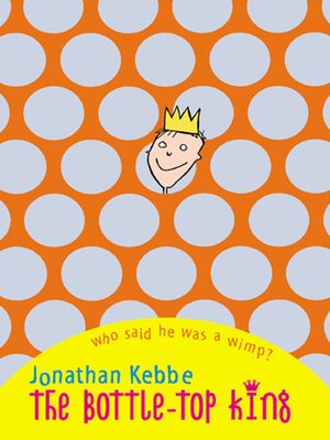 cover image of The Bottle-Top King