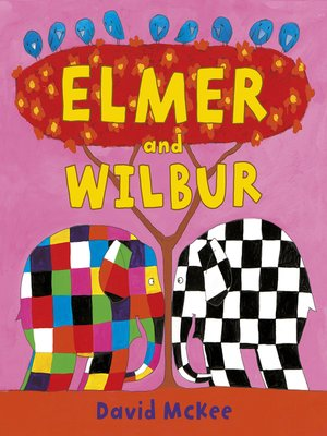 cover image of Elmer and Wilbur