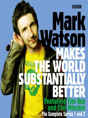 cover image of Mark Watson Makes the World Substantially Better, The Complete Series 1 and 2