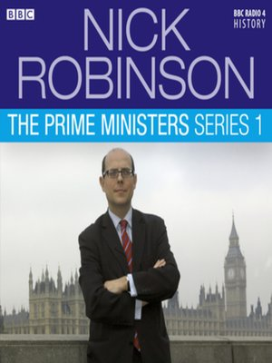 cover image of Nick Robinson's the Prime Ministers  the Complete Series 1