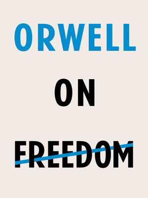 cover image of Orwell on Freedom