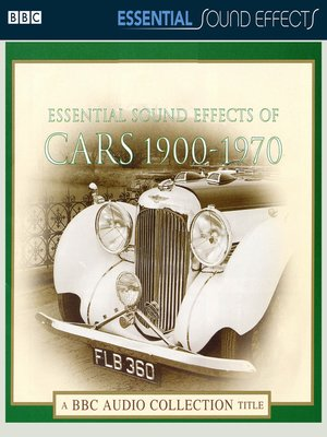 cover image of Essential Sound Effects of Cars 1900-1970