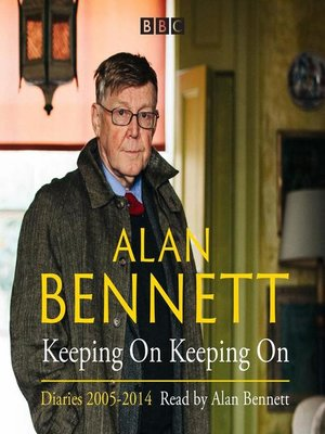 cover image of Alan Bennett, Keeping On Keeping On