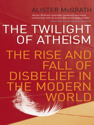 cover image of The Twilight of Atheism
