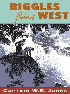 cover image of Biggles Flies West