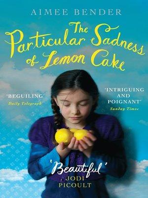 Aimee Bender The Particular Sadness Of Lemon Cake