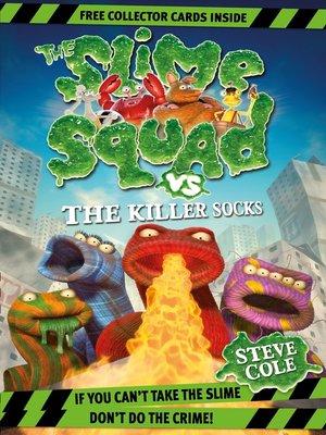 cover image of Slime Squad vs. the Killer Socks