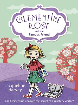cover image of Clementine Rose and the Famous Friend