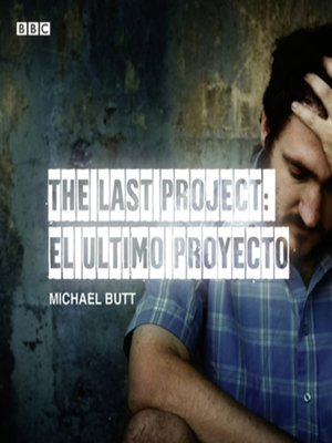 cover image of The Last Project--El Utimo Proyecto