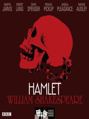 cover image of Hamlet (Classic Radio Theatre)