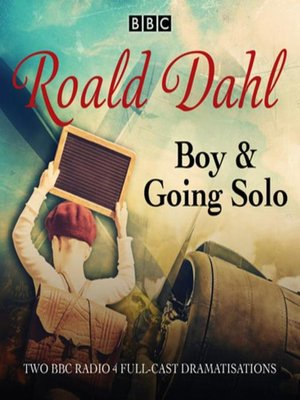Boy Going Solo By Roald Dahl Overdrive Rakuten Overdrive