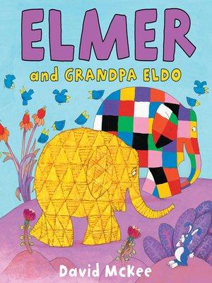 cover image of Elmer and Grandpa Eldo