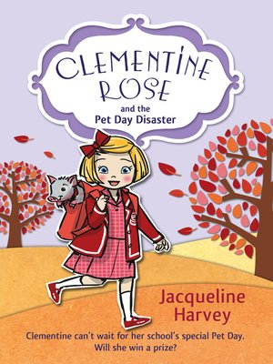 cover image of Clementine Rose and the Pet Day Disaster