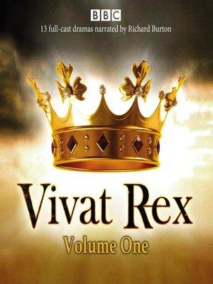 cover image of Vivat Rex, Volume 1 (Dramatisation)