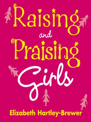 cover image of Raising and Praising Girls