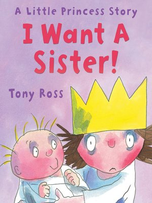 cover image of I Want a Sister! (Little Princess)