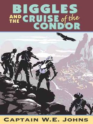 cover image of Biggles and Cruise of the Condor