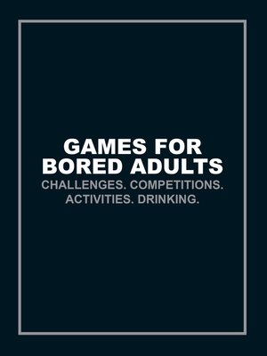 cover image of Games for Bored Adults