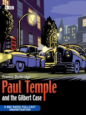 cover image of Paul Temple and the Gilbert Case