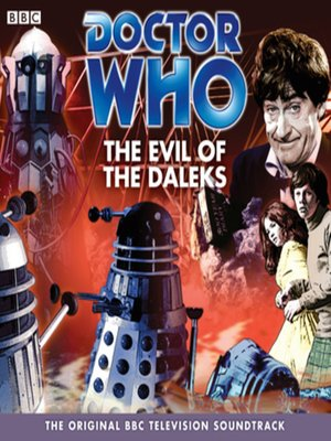cover image of Doctor Who--The Evil of the Daleks (TV Soundtrack)