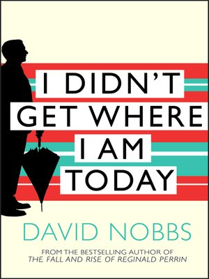 cover image of I Didn't Get Where I Am Today