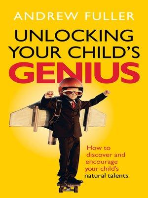 cover image of Unlocking Your Child's Genius