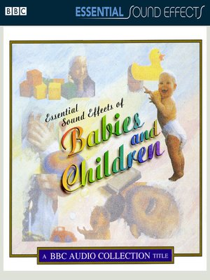 cover image of Essential Sound Effects of Babies and Children