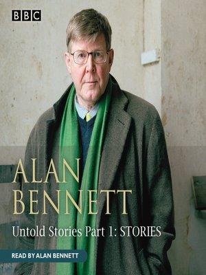 cover image of Alan Bennett Untold Stories