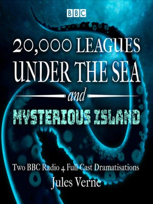cover image of 20,000 Leagues Under the Sea & the Mysterious Island