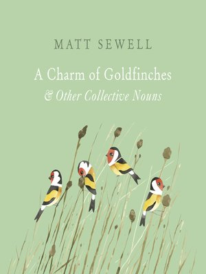 cover image of A Charm of Goldfinches and Other Collective Nouns