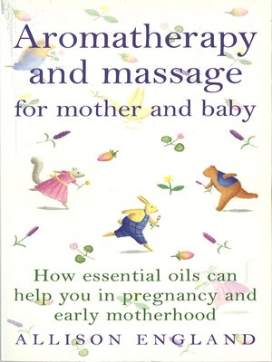 cover image of Aromatherapy and Massage For Mother and Baby