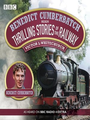 cover image of Benedict Cumberbatch Reads Thrilling Stories of the Railway