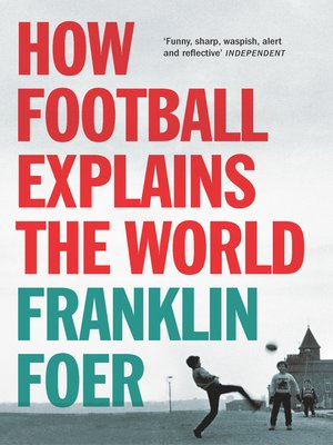 cover image of How Football Explains the World