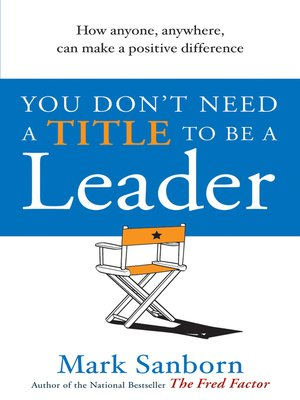 cover image of You Don't Need a Title to be a Leader