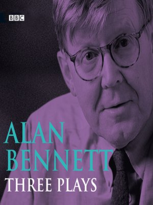 cover image of Alan Bennett  Three Plays